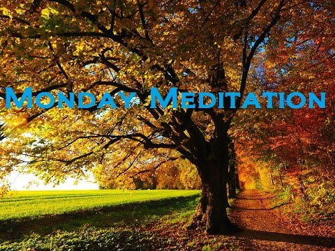 Monday Meditation 10/12/20 - Set Your Week up Right