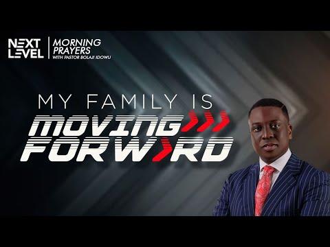 Next Level Prayers  My Family Is Moving Forward  Pst Bolaji Idowu   13th July 2021