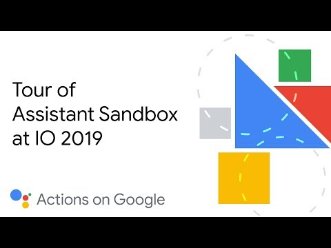 Tour of Assistant Sandbox at IO 2019 - UC_x5XG1OV2P6uZZ5FSM9Ttw