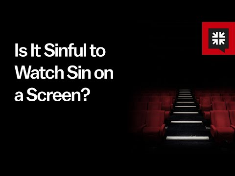 Is It Sinful to Watch Sin on a Screen? // Ask Pastor John