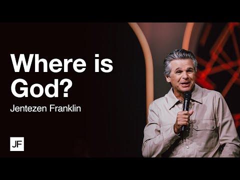 Where is God?  Jentezen Franklin