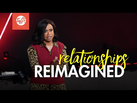 Relationships Reimagined - Wednesday Morning Service