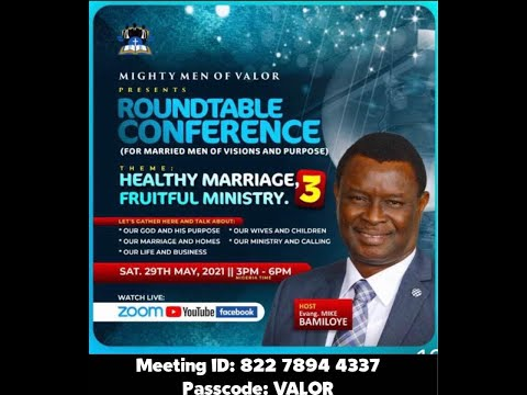 MIGHTY MEN OF VALOR ROUND TABLE CONFERENCE - HEALTHY MARRIAGE; HEALTHY MINISTRY  MAY 2021