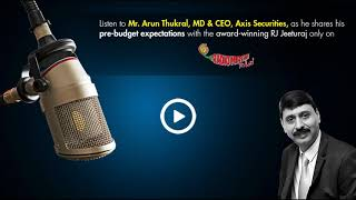 Mr. Arun Thukral, MD & CEO, Axis Securities in conversation with RJ Jeeturaj of Radio Mirchi