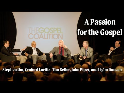 Panel  A Passion for the Gospel: Gospel-Centered Ministry for the 21st Century