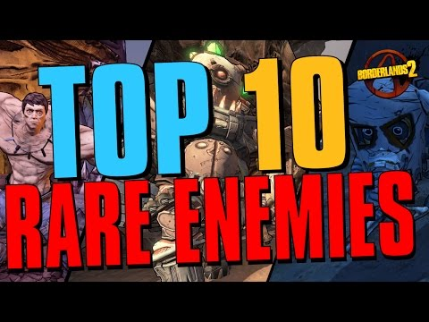 TOP 10 RAREST ENEMIES IN BORDERLANDS 2 Borderlands