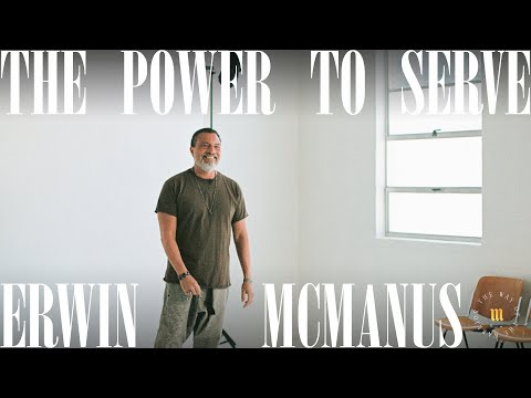 THE POWER TO SERVE: The Path To Inner Peace  Erwin McManus - MOSAIC:ONLINE