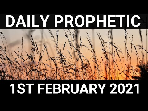 Daily Prophetic 1 February 2021 1 of 7