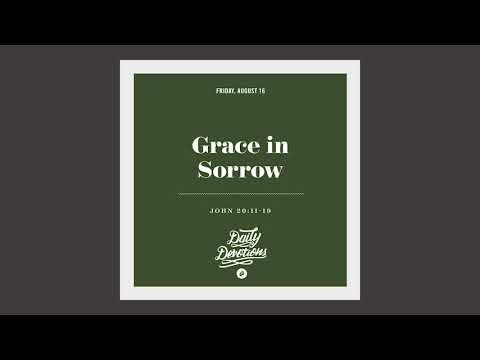 Grace in Sorrow - Daily Devotion