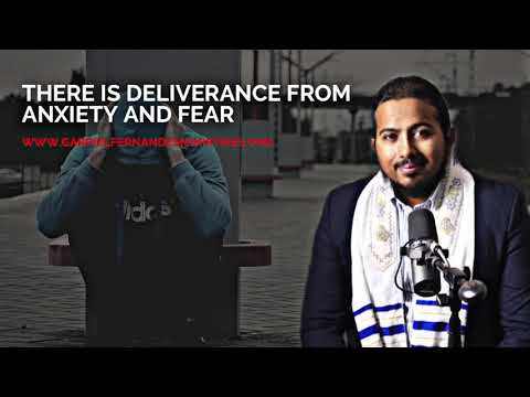 THERE IS DELIVERANCE FROM ANXIETY AND FEAR, MESSAGE & PRAYER BY EVANGELIST GABRIEL FERNANDES