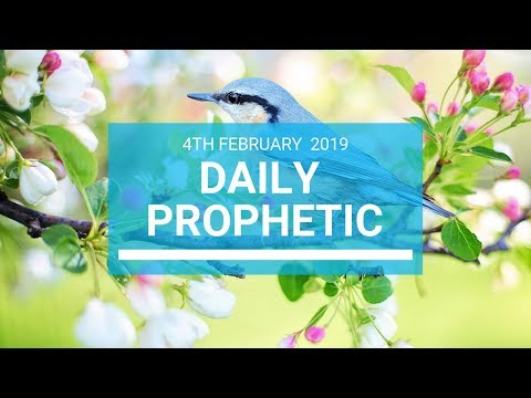 Daily Prophetic 4 February 2019