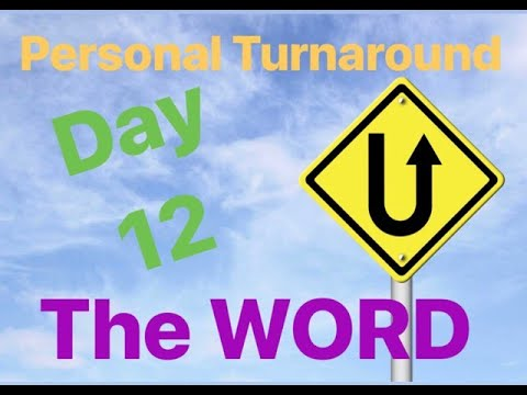 Personal Turnaround Series - Day 12: The Word
