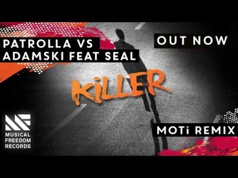 Patrolla vs Adamski - Killer Feat. Seal (MOTi Remix) [OUT NOW] - default