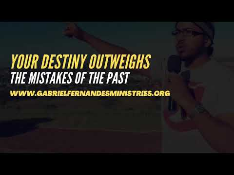 YOUR DESTINY OUTWEIGHS THE MISTAKES OF THE PAST, POWERFUL MESSAGE & PRAYERS BY EV. GABRIEL FERNANDES