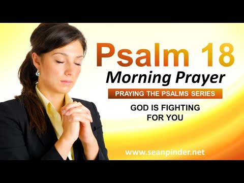 God is FIGHTING for You - PSALM 18 - Morning Prayer