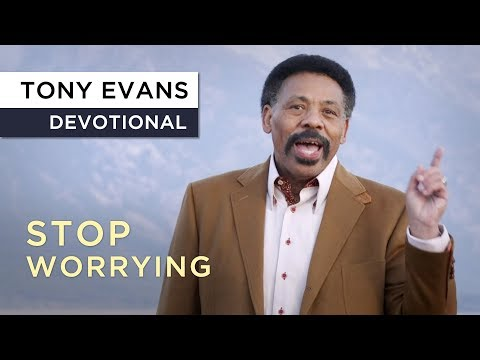 Don't Worry  Devotional by Tony Evans