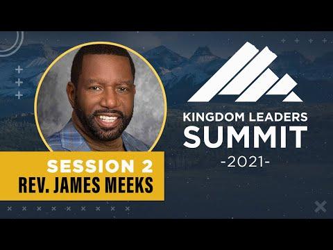 Kingdom Leaders Summit 2021 - Session 2 (ft Rev. James Meeks)