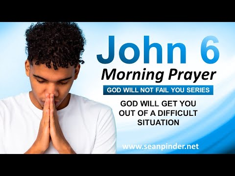 God WILL Get You OUT of a DIFFICULT Situation - Morning Prayer