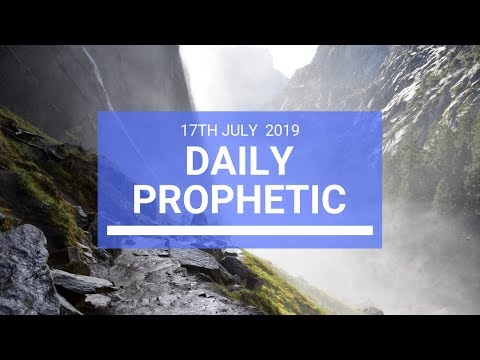 Daily Prophetic 17 July Word 2