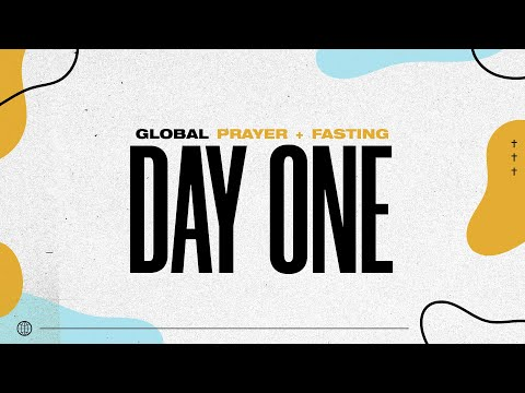 Global Prayer & Fasting  Day 1  05.04.20