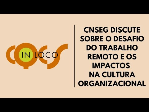 Imagem post: CNseg discute sobre o Desafio do Trabalho Remoto e os Impactos na Cultura Organizacional