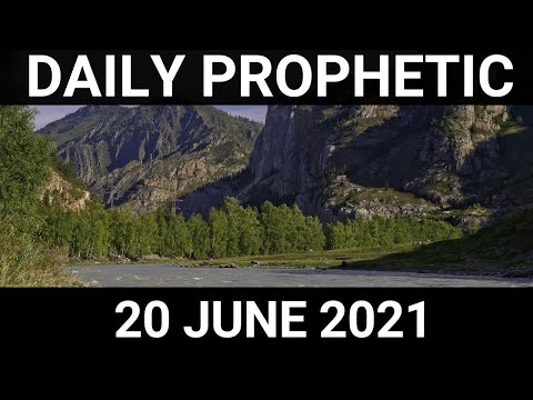 Daily Prophetic 20 June 2021 6 of 7