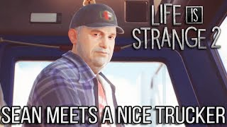 Life is Strange 2 EPISODE 4 Sean Meets a Friendly Trucker (#LiS2Ep4 Faith)