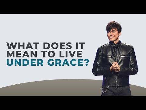 What Does It Mean To Live Under Grace?  Joseph Prince