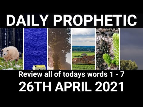 Daily Prophetic 26 April 2021 All Words