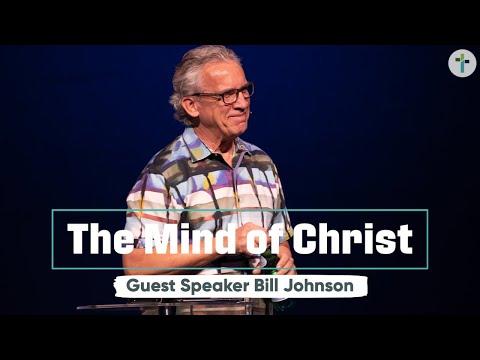 Guest Speaker: Bill Johnson  The Mind Of Christ  Sojourn Church Carrollton Texas