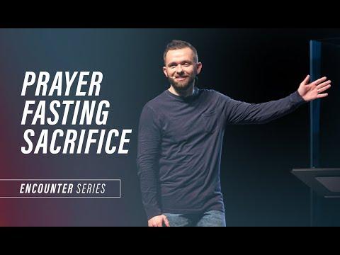 Prayer, Fasting & Sacrifice  Pastor Vlad