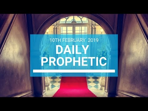 Daily Prophetic 10 February 2019
