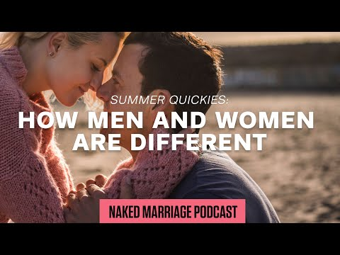 Summer Quickies: How Men and Women are Different  Dave and Ashley Willis