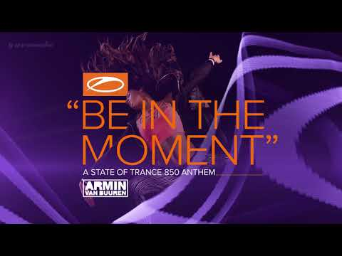 Armin van Buuren - Be In The Moment (ASOT 850 Anthem) [Extended Mix] - UCu5jfQcpRLm9xhmlSd5S8xw