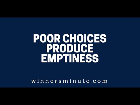 Poor Choices Produce Emptiness  The Winner's Minute With Mac Hammond