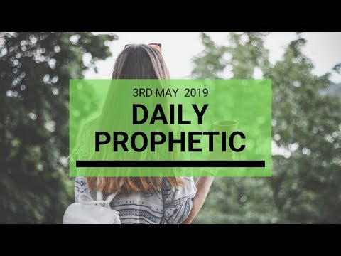 Daily Prophetic Message 3 May 2019