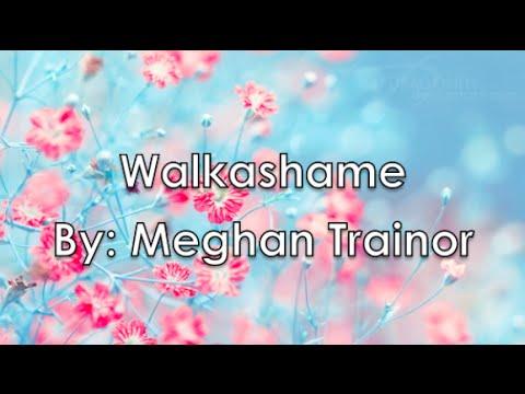 Walkashame - Meghan Trainor (Lyrics) - UCwLw7qgi9103XrItTR6Ij4Q
