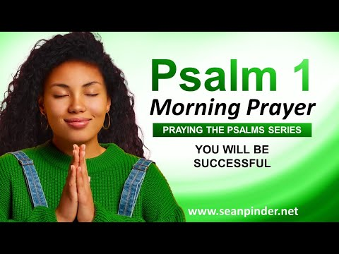 You Will Be SUCCESSFUL - PSALM 1 - Morning Prayer