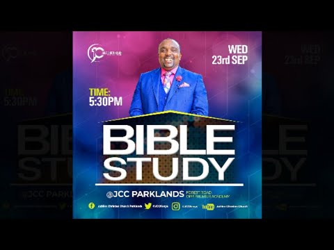 Jubilee Christian Church Parklands -Bible Study - 23rd Sep 2020  Paybill No: 545700 - A/c: JCC