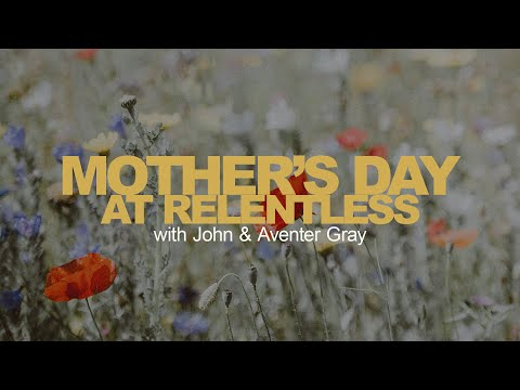 Mother's Day At Relentless With John & Aventer Gray