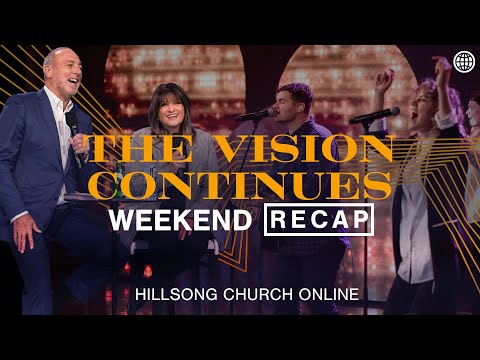 Weekend Recap  The Vision Continues  Hillsong Church Online
