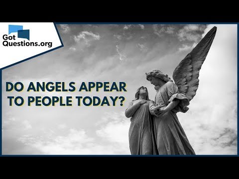 Do angels appear to people today?  GotQuestions.org