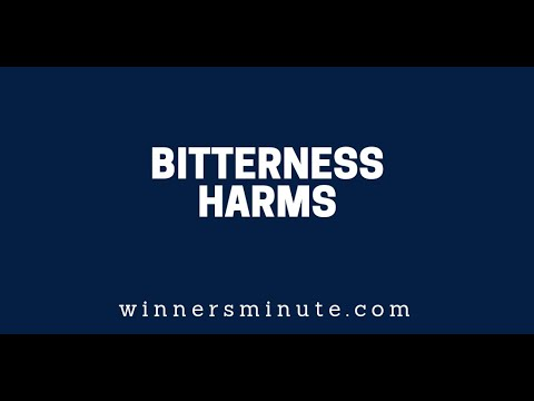 Bitterness Harms  The Winner's Minute With Mac Hammond