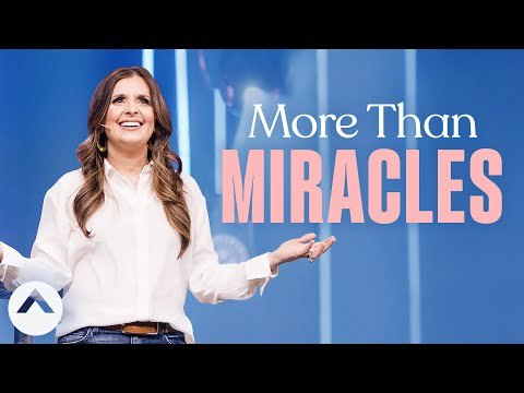 More Than Miracles  Holly Furtick  Elevation Church