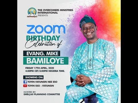Evangelist Mike Bamiloye @60 ZOOM BIRTHDAY CELEBRATION 13-04-2020