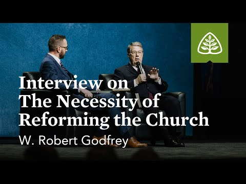 Godfrey: Interview on The Necessity of Reforming the Church (Seminar)