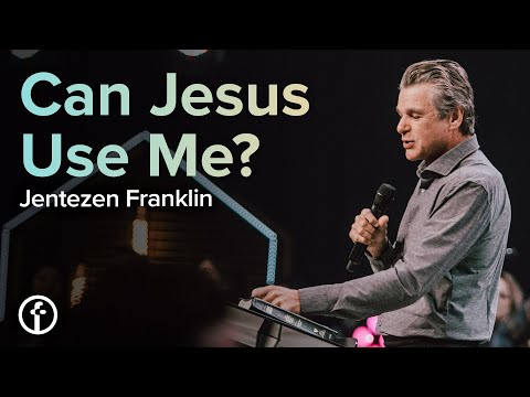 Can Jesus Use Me?  Pastor Jentezen Franklin