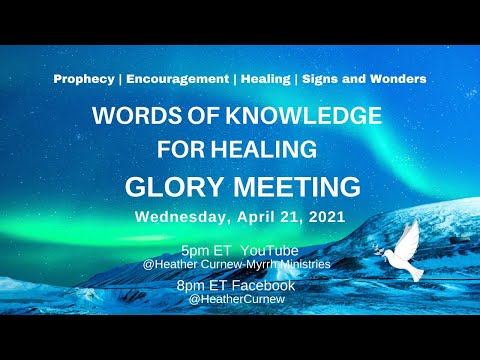 WORDS OF KNOWLEGE FOR HEALING - GLORY SERVICE