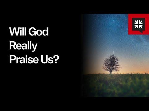 Will God Really Praise Us? // Ask Pastor John