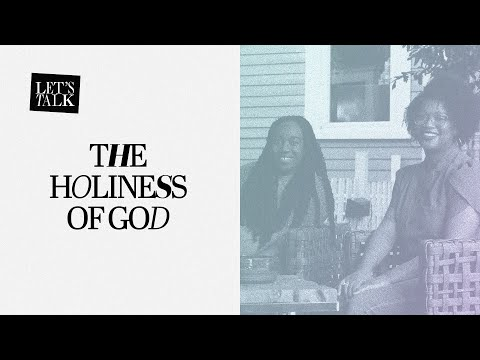 Let's Talk: The Holiness of God